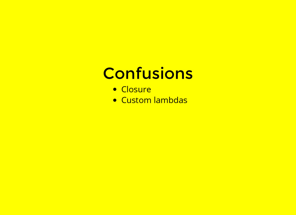 Confusions Closure Custom lambdas