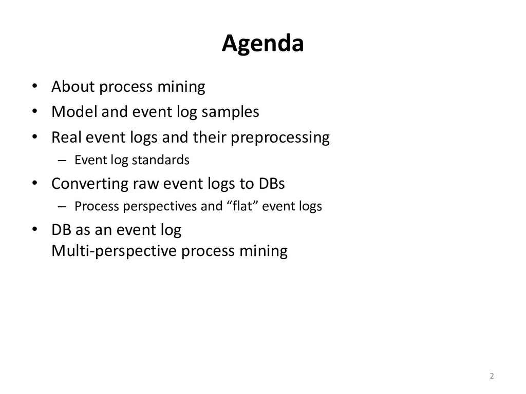 Agenda • About process mining • Model and event...