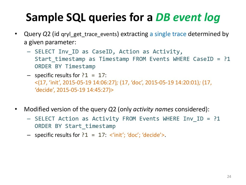 Sample SQL queries for a DB event log • Query Q...