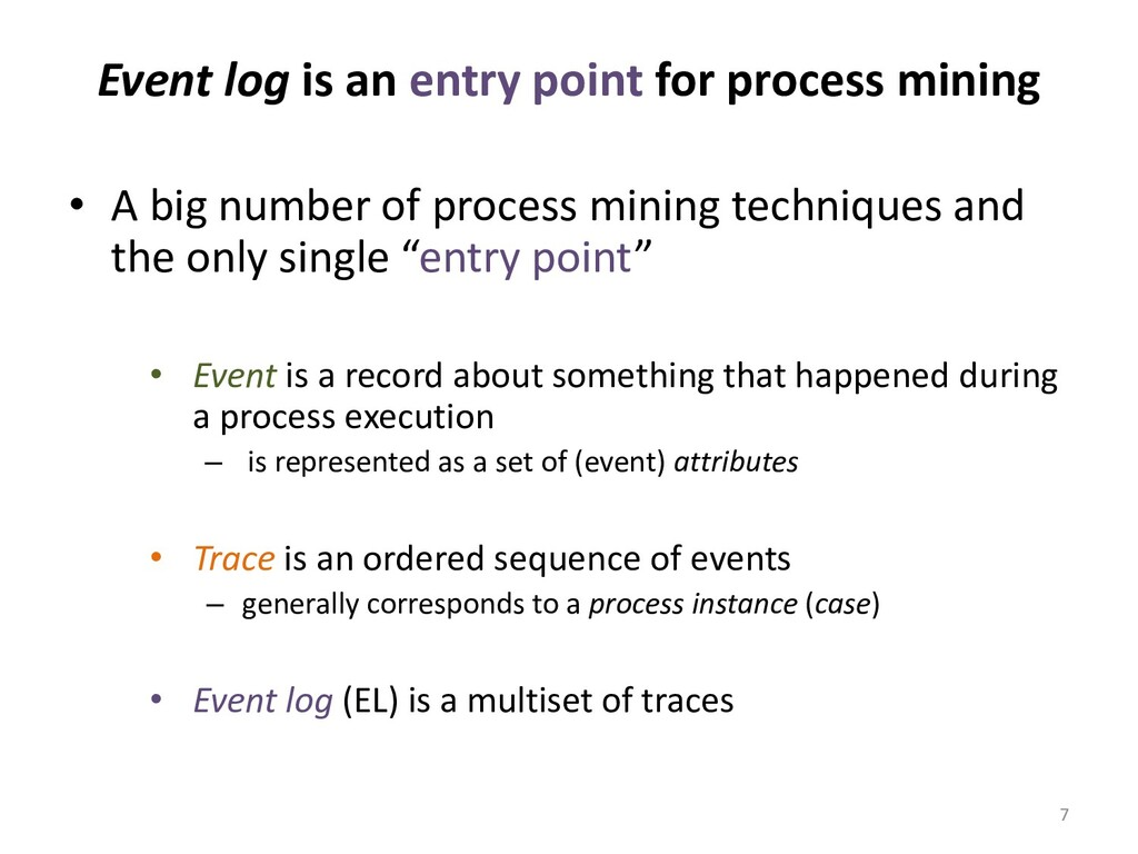Event log is an entry point for process mining ...