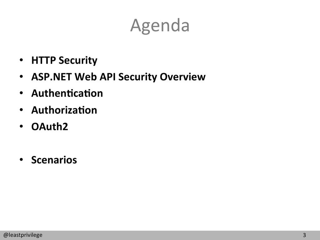 3  @leastprivilege  Agenda  • HTTP ...