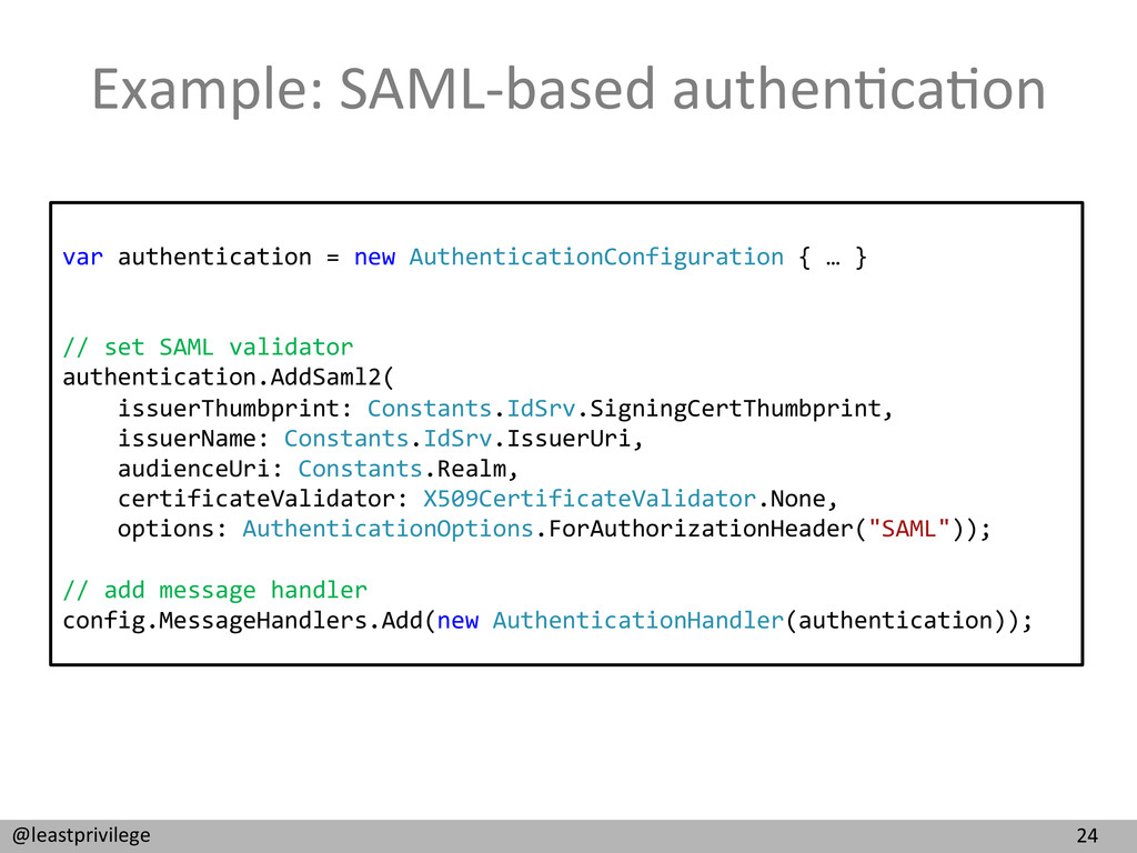 24  @leastprivilege  Example: SAML-‐b...