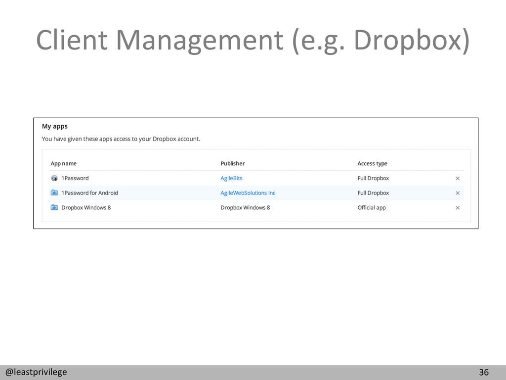 36  @leastprivilege  Client Management...
