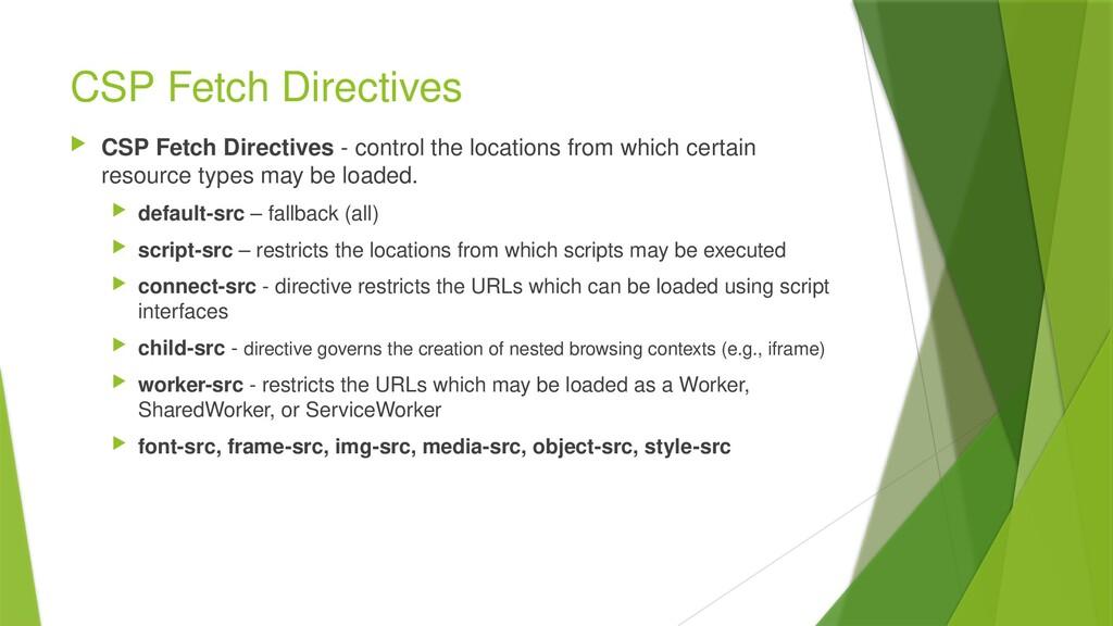 CSP Fetch Directives  CSP Fetch Directives - c...