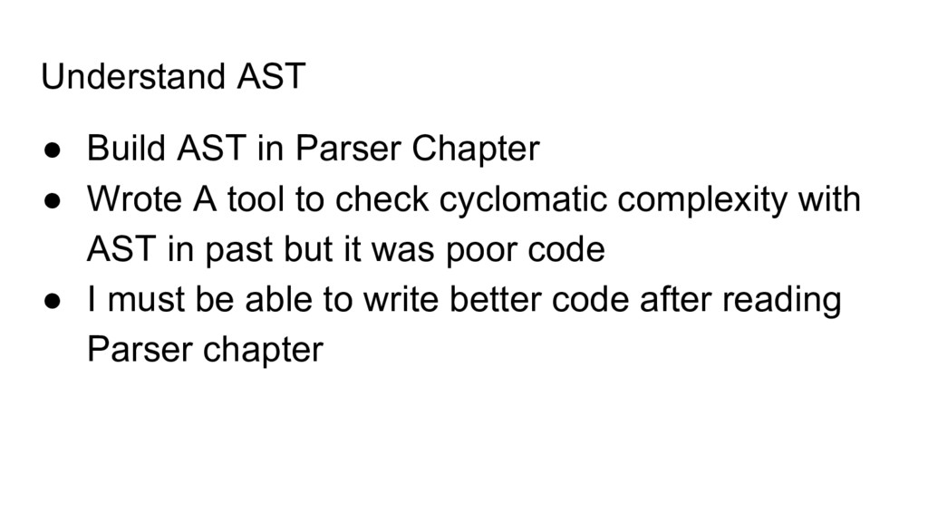 Understand AST ● Build AST in Parser Chapter ● ...