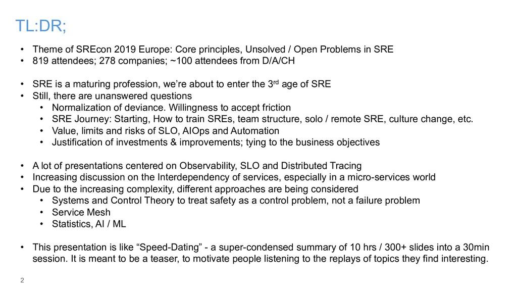 2 TL:DR; • Theme of SREcon 2019 Europe: Core pr...