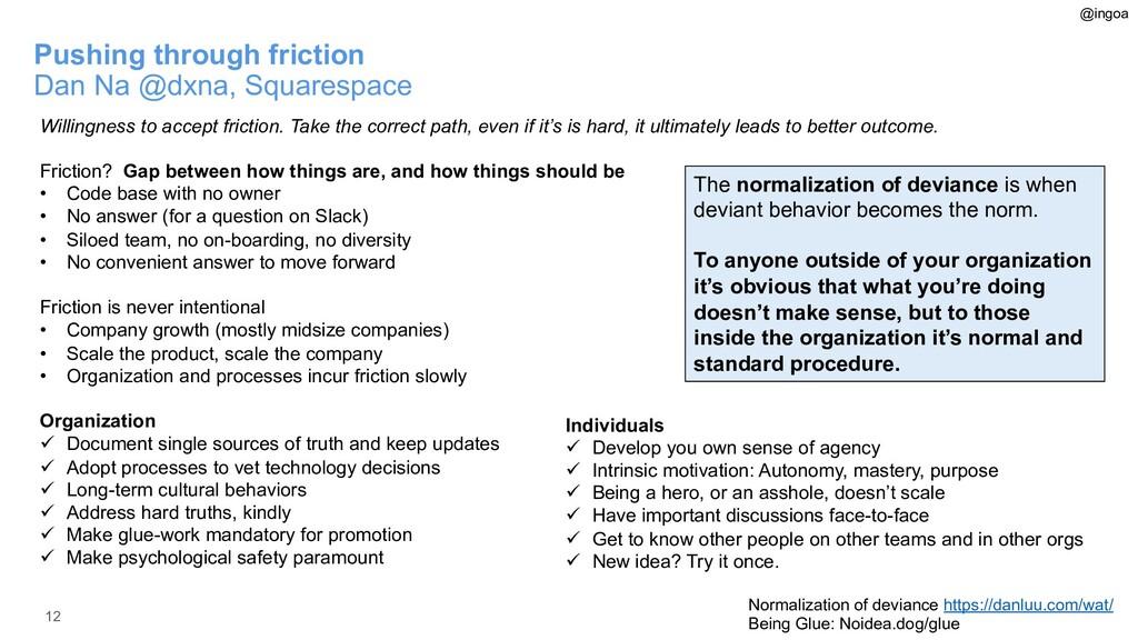 12 Pushing through friction Dan Na @dxna, Squar...