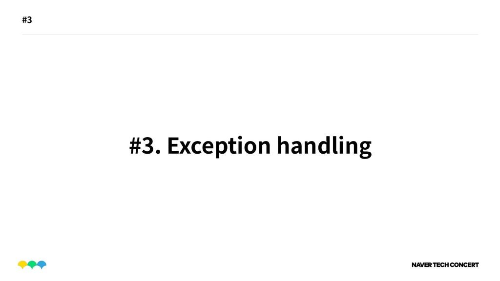 #3 #3. Exception handling