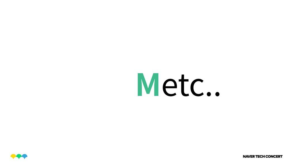 Metc..