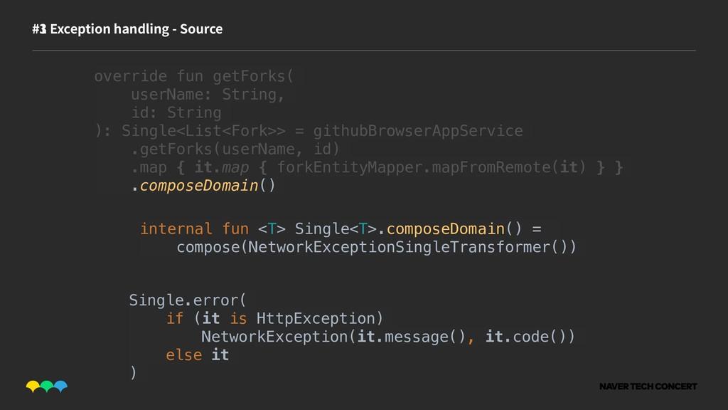 #1 #3 Exception handling - Source override fun ...