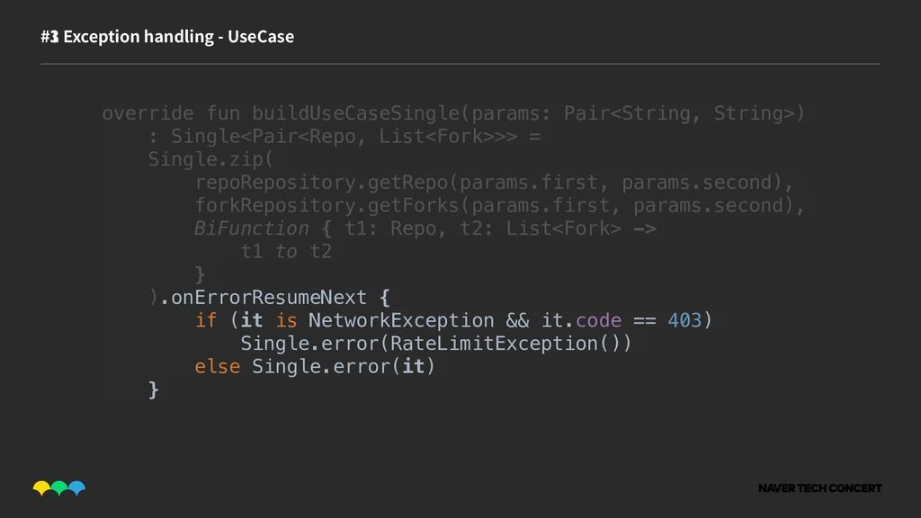 #1 #3 Exception handling - UseCase override fun...