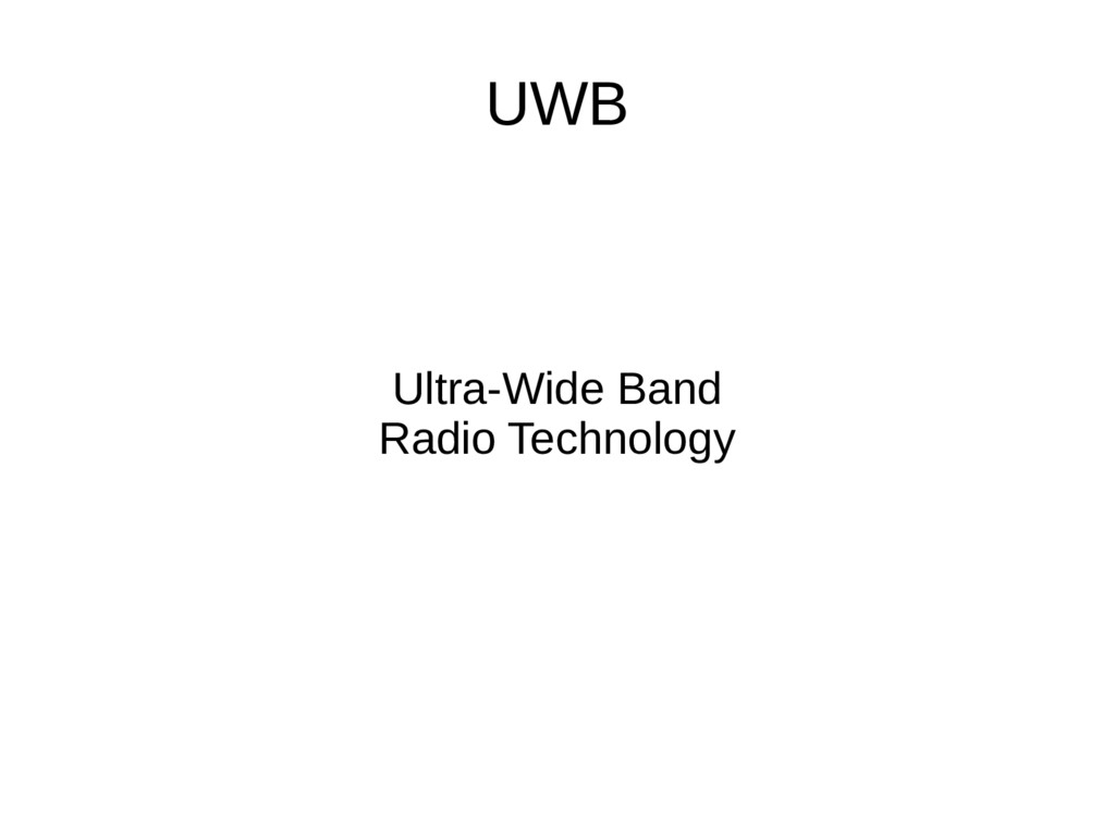 UWB Ultra-Wide Band Radio Technology