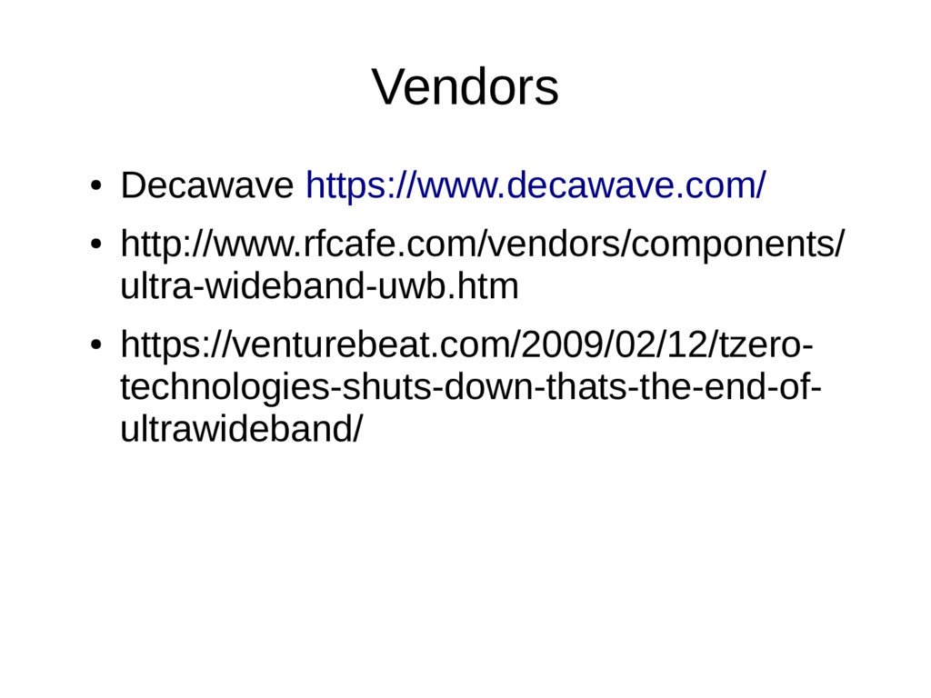 Vendors ● Decawave https://www.decawave.com/ ● ...