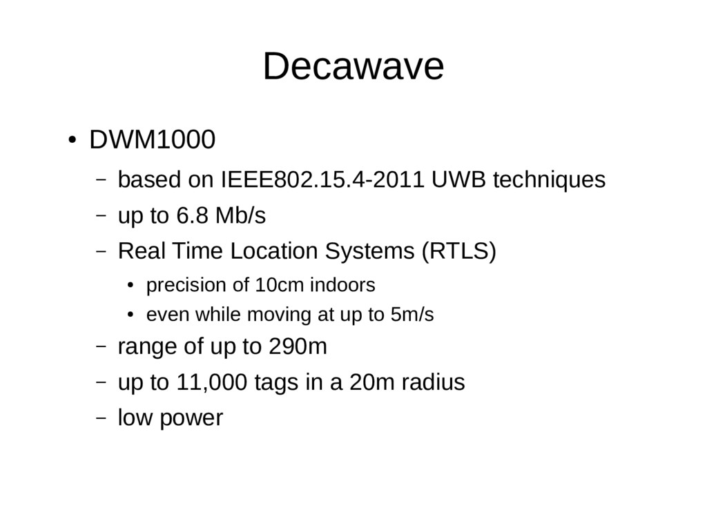 Decawave ● DWM1000 – based on IEEE802.15.4-2011...