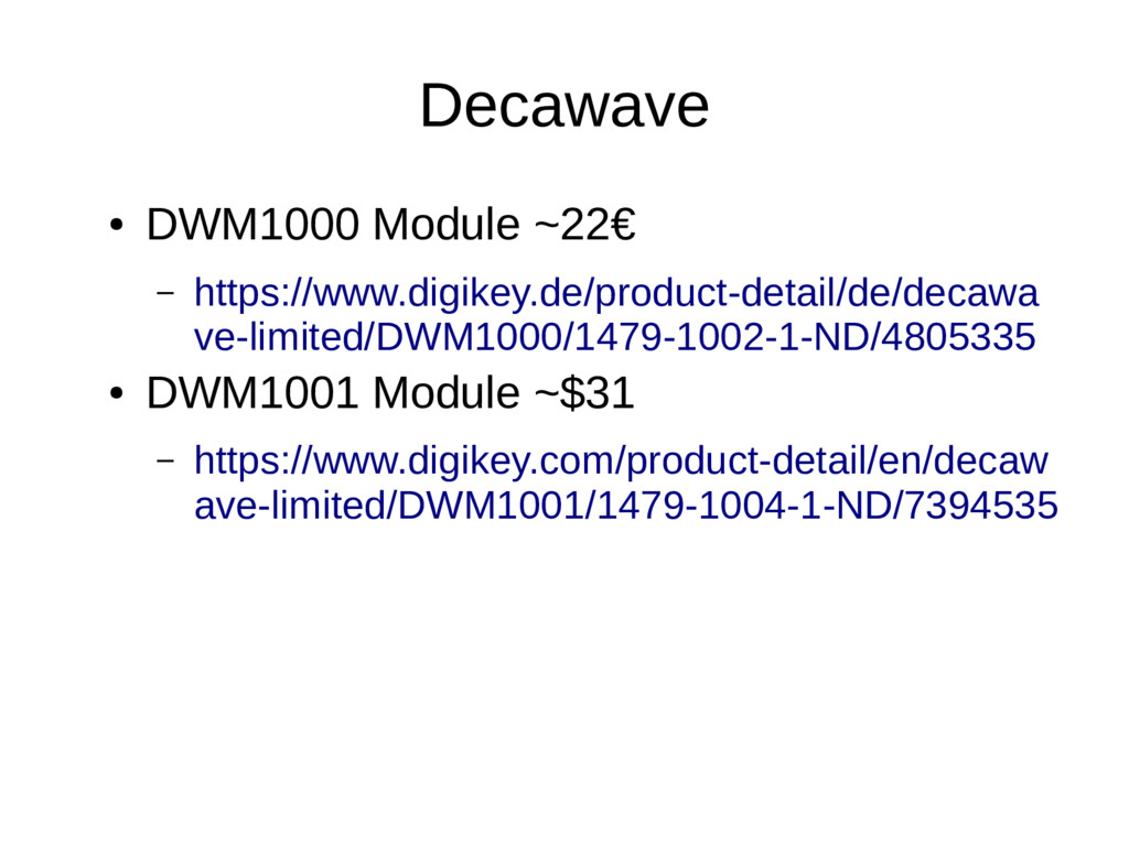 Decawave ● DWM1000 Module ~22€ – https://www.di...