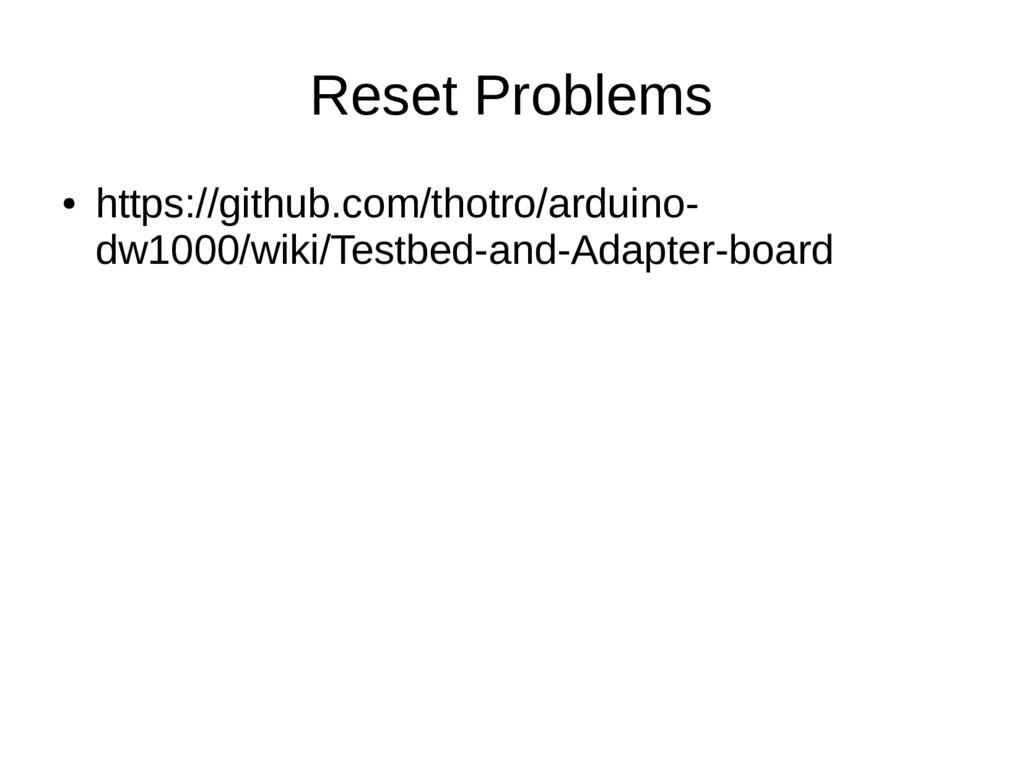Reset Problems ● https://github.com/thotro/ardu...