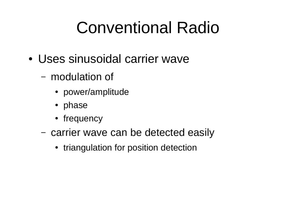 Conventional Radio ● Uses sinusoidal carrier wa...
