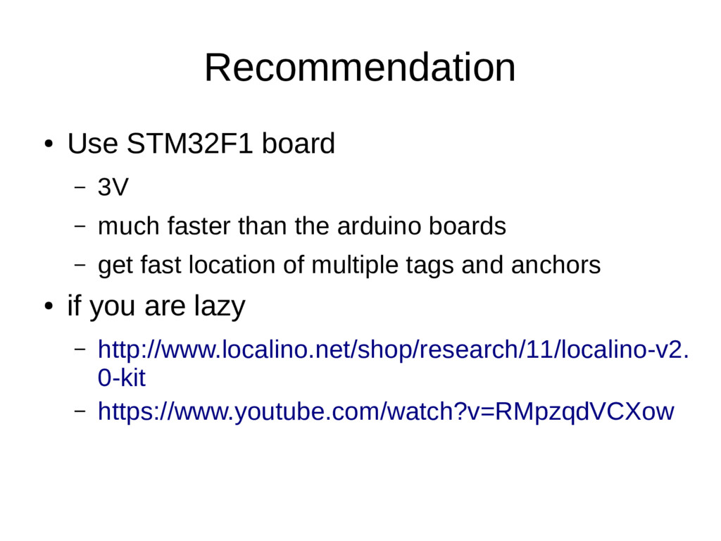 Recommendation ● Use STM32F1 board – 3V – much ...