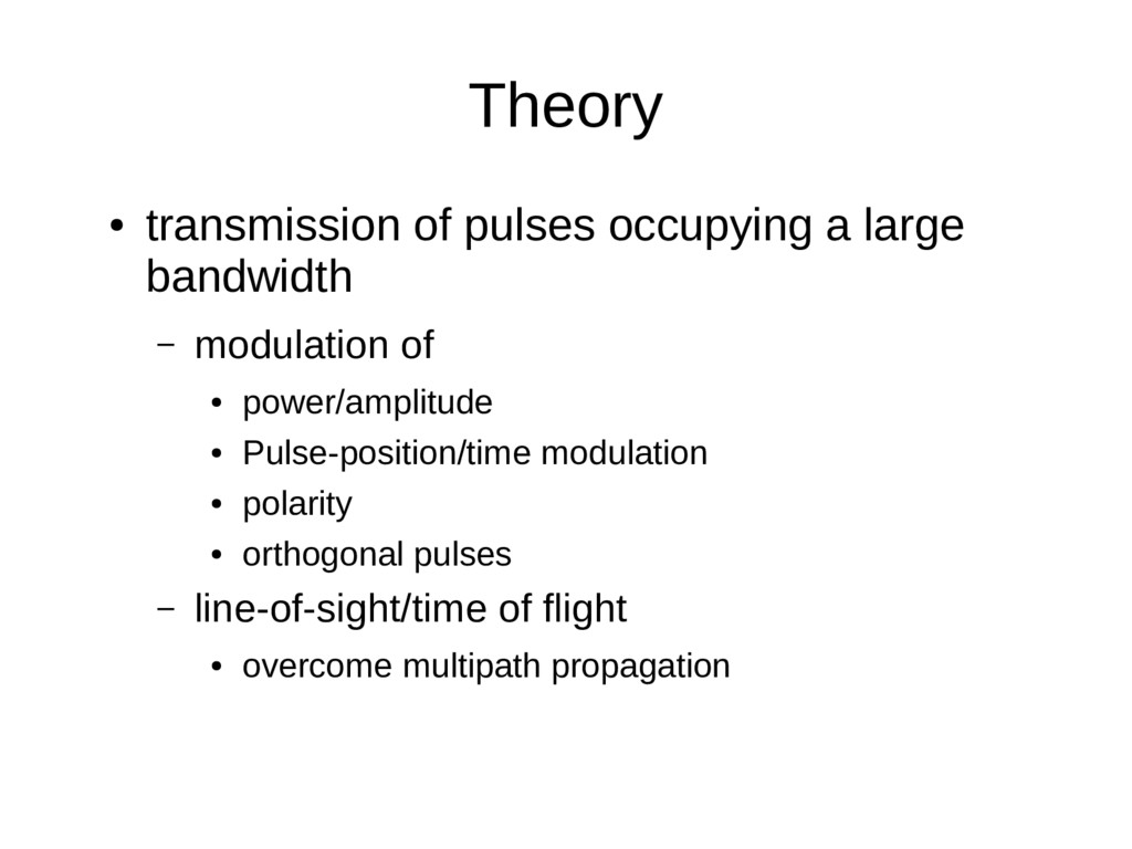 Theory ● transmission of pulses occupying a lar...