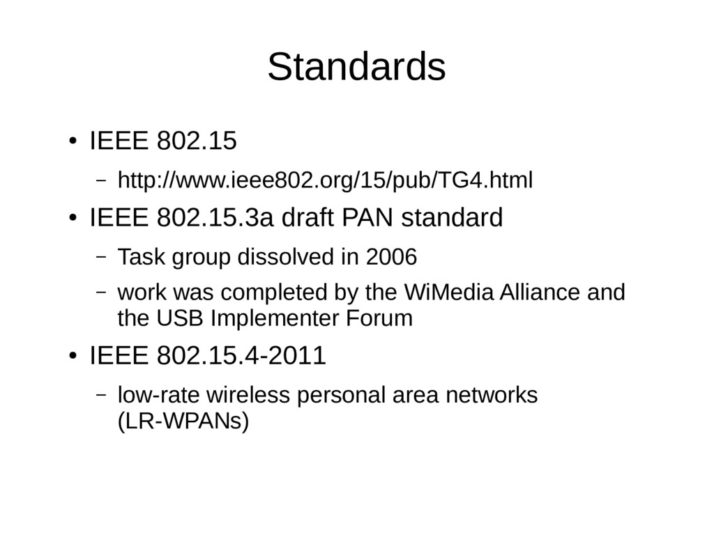 Standards ● IEEE 802.15 – http://www.ieee802.or...