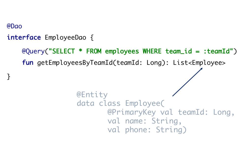 "@Dao interface EmployeeDao { @Query(""SELECT * F..."