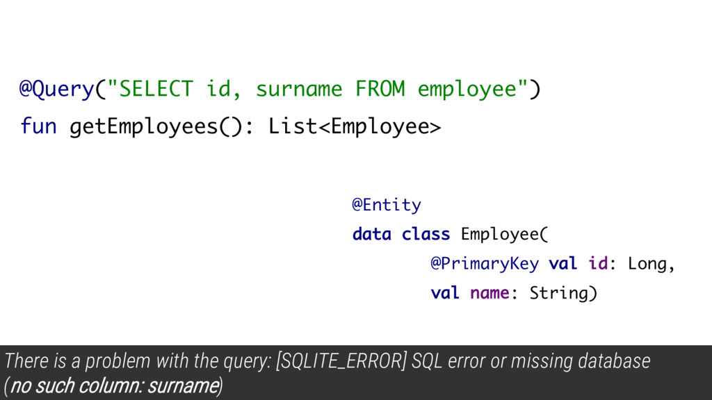 """@Query(""""SELECT id, surname FROM employee"""") fun ..."""