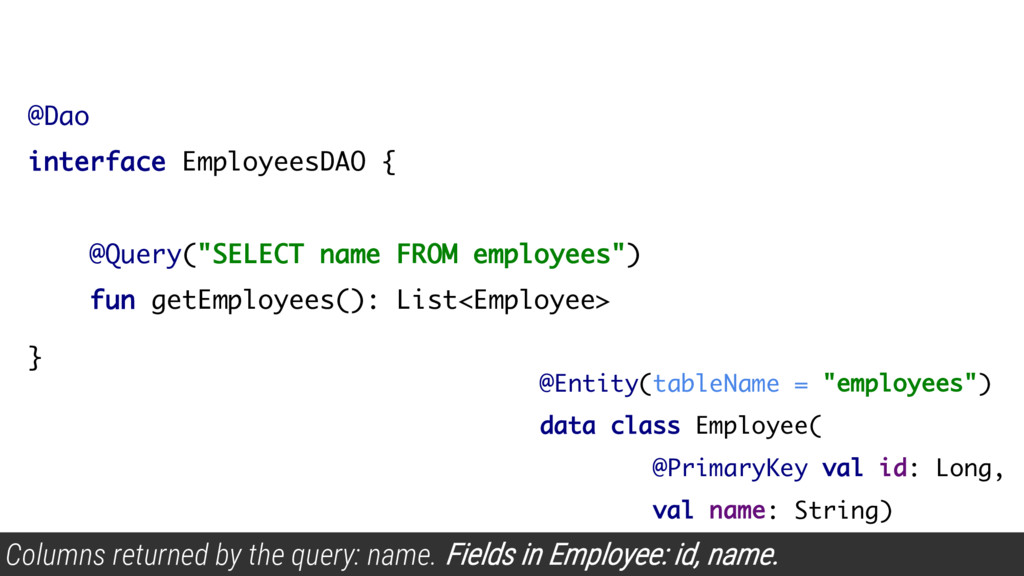 """@Dao interface EmployeesDAO { @Query(""""SELECT na..."""