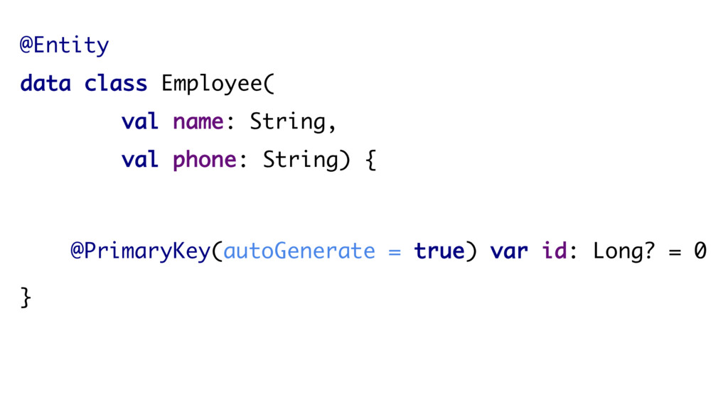 @Entity data class Employee( val name: String, ...