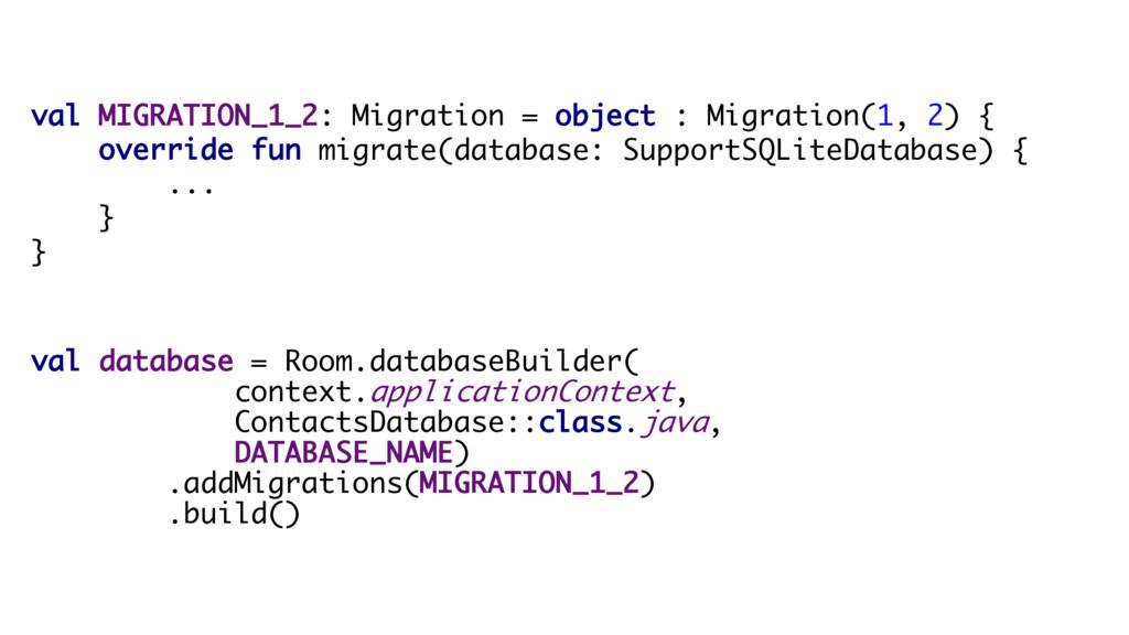 val MIGRATION_1_2: Migration = object : Migrati...