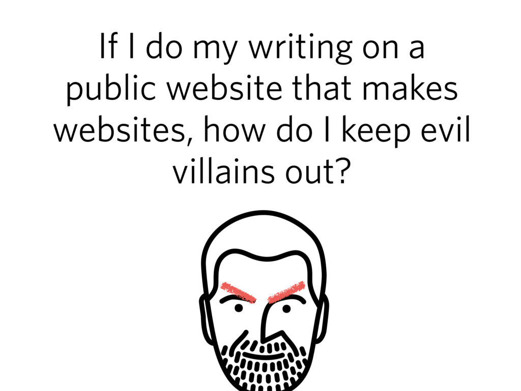 If I do my writing on a public website that mak...