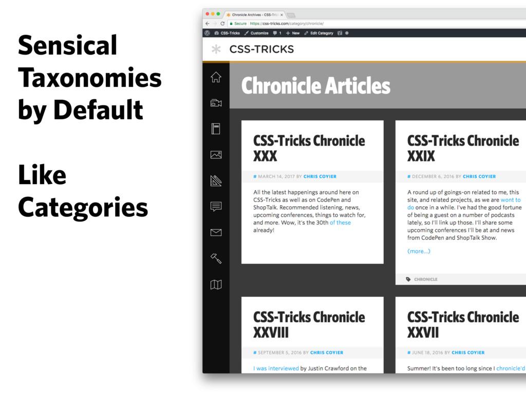 Sensical Taxonomies by Default Like Categories