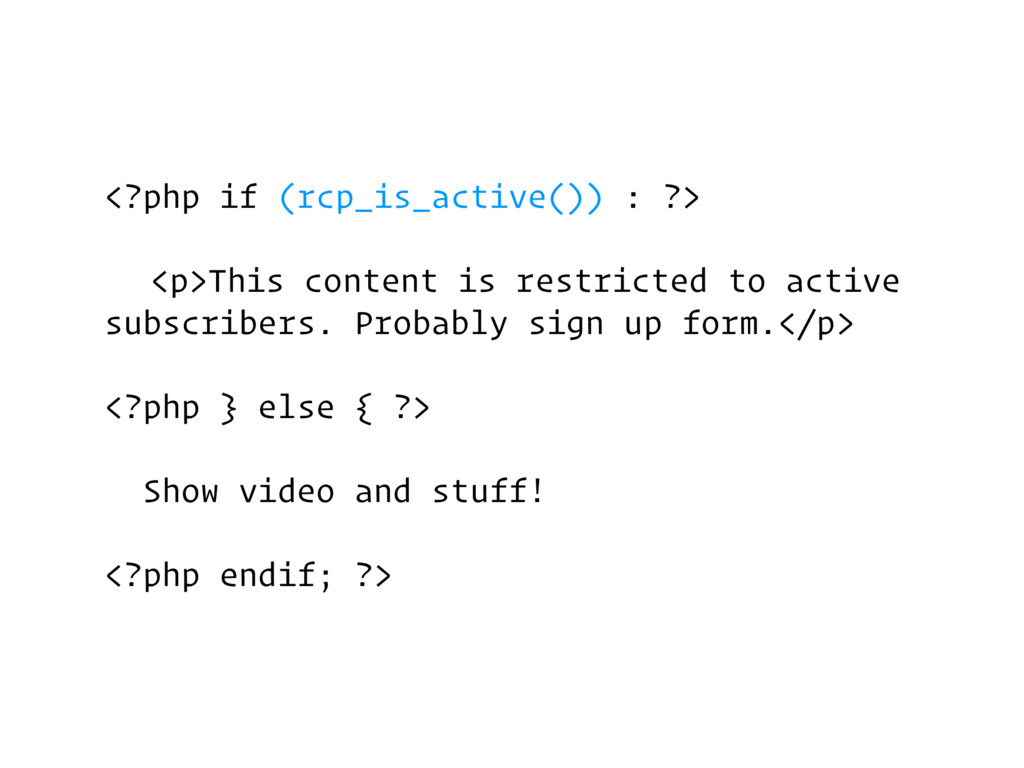 <?php if (rcp_is_active()) : ?> <p>This content...