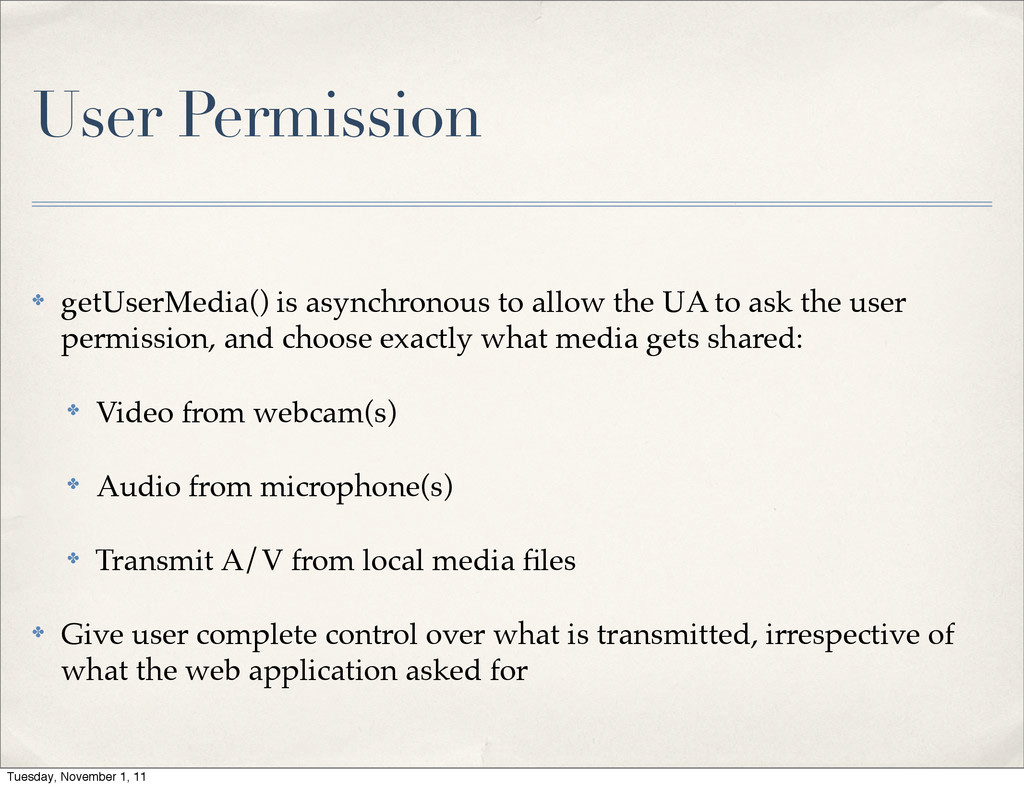 User Permission ✤ getUserMedia() is asynchronou...