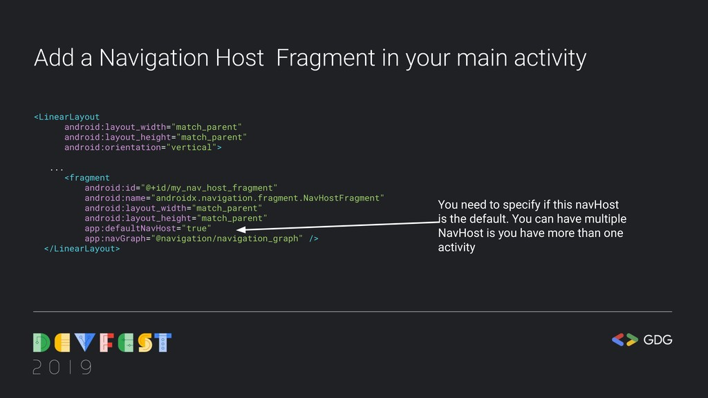 Add a Navigation Host Fragment in your main act...