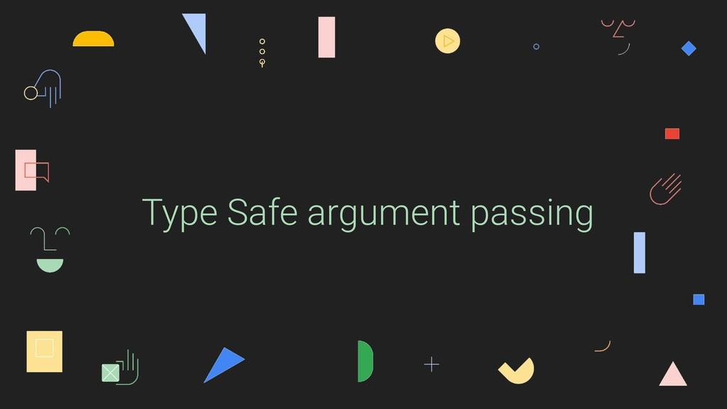 Type Safe argument passing