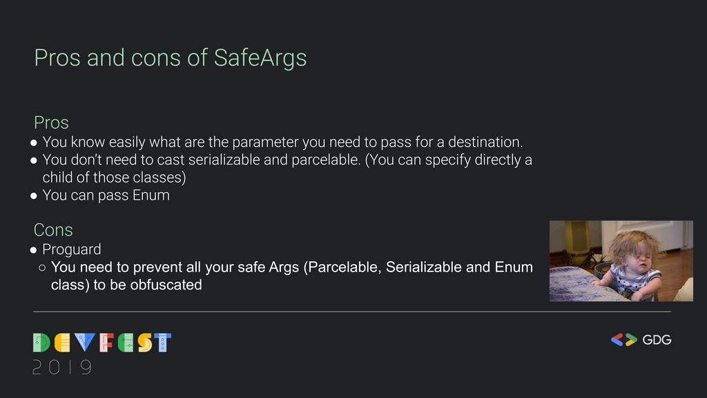 Pros and cons of SafeArgs Pros ● You know easil...