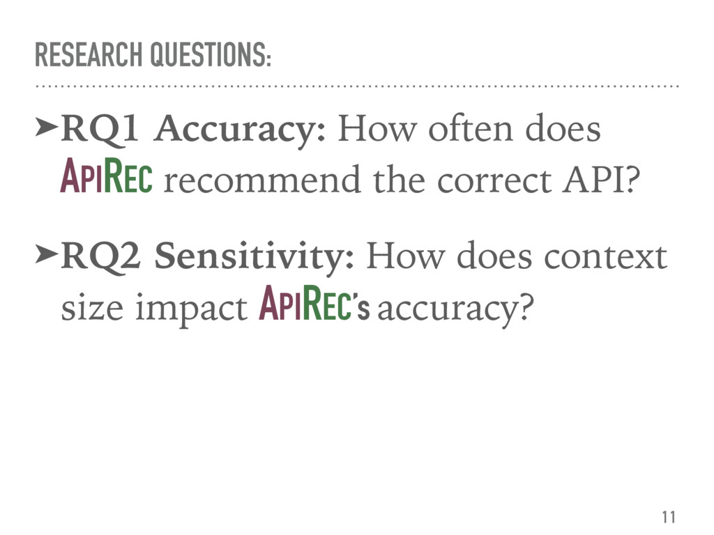 RESEARCH QUESTIONS: ➤RQ1 Accuracy: How often do...