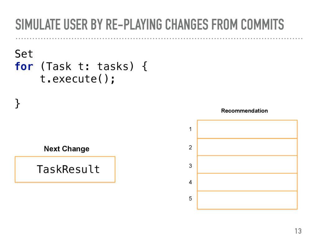 for (Task t: tasks) { t.execute(); }  Set...
