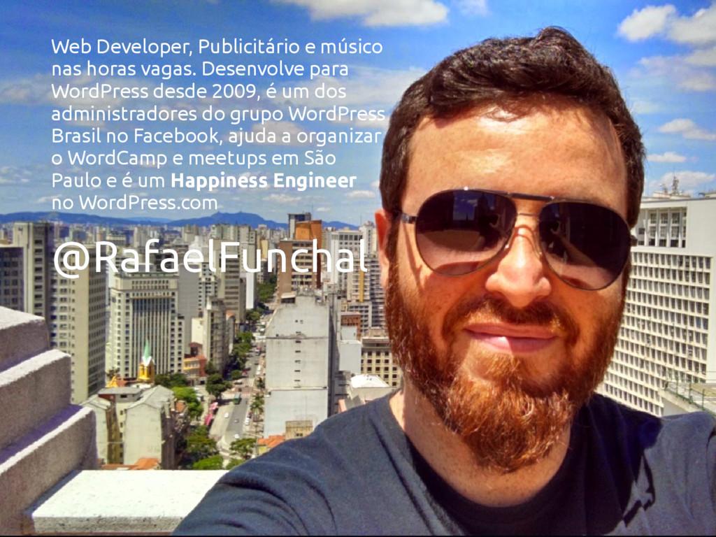 @RafaelFunchal @RafaelFunchal Web Developer, Pu...