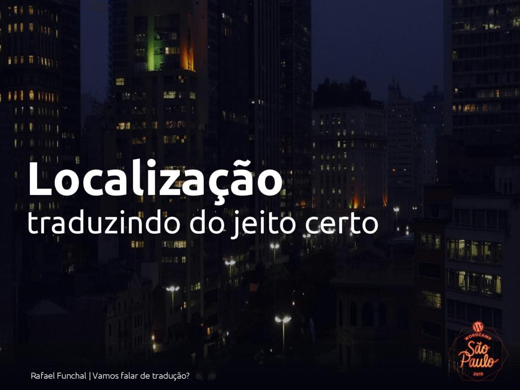 Rafael Funchal | Vamos falar de tradução? Local...