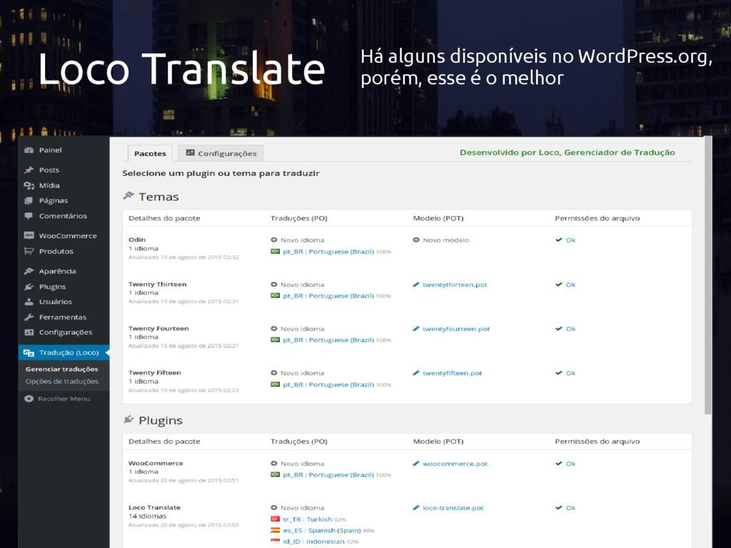 Loco Translate Há alguns disponíveis no WordPre...