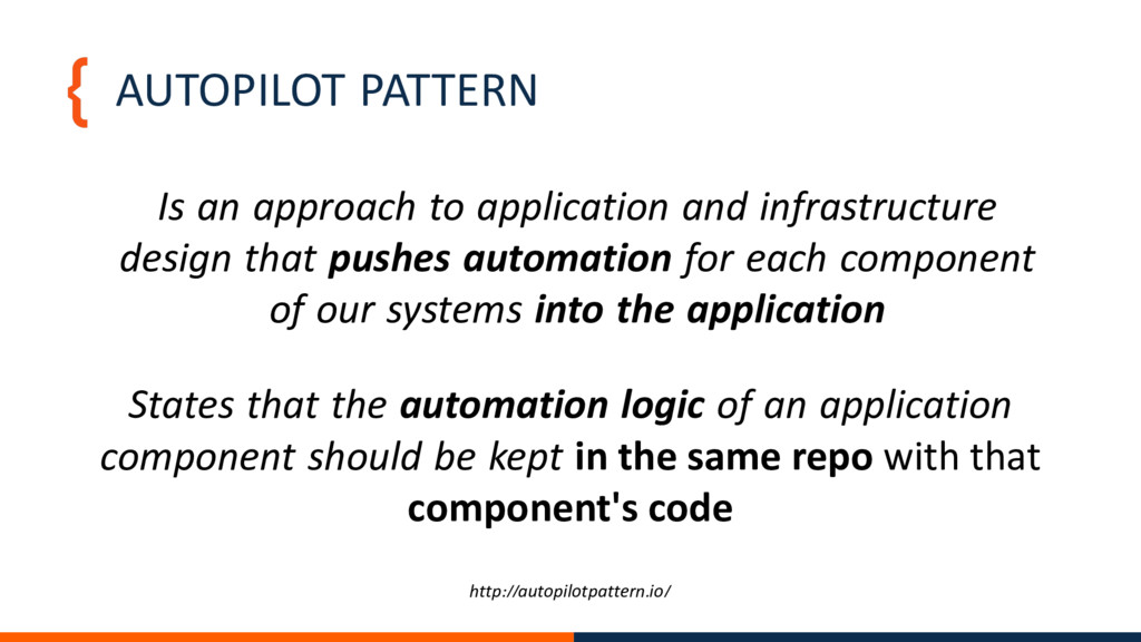 AUTOPILOT PATTERN Is an approach to application...
