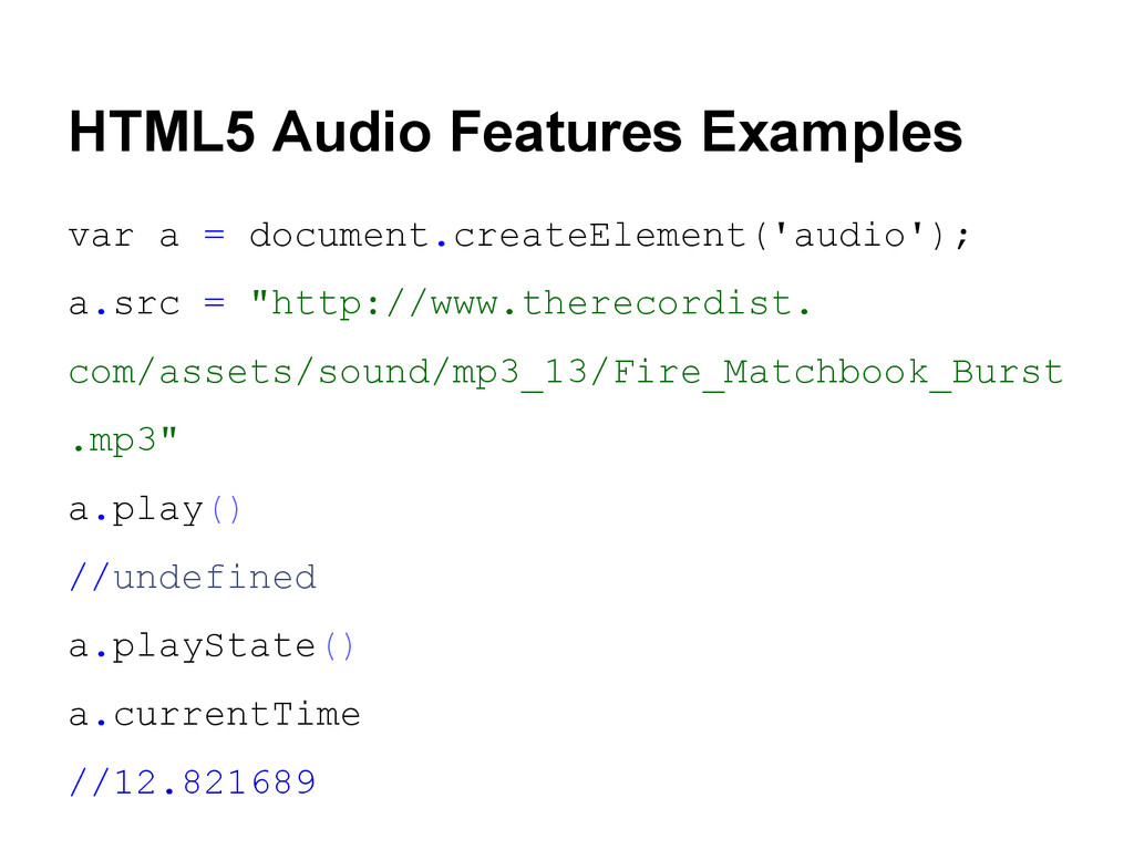 HTML5 Audio Features Examples var a = document....