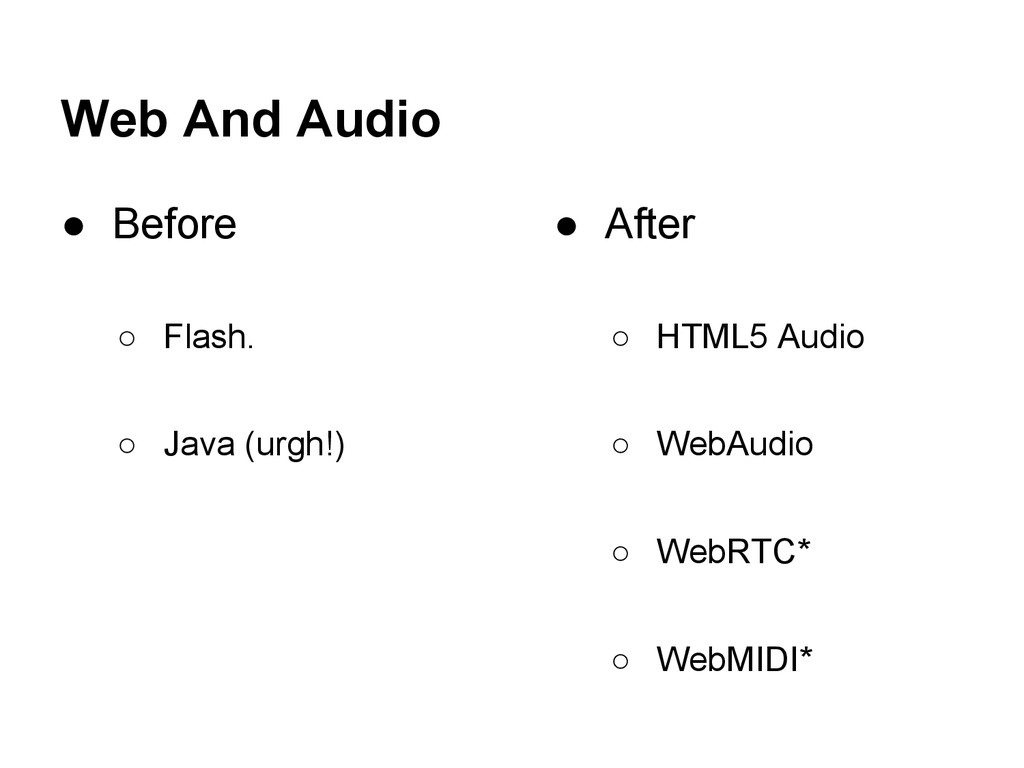 Web And Audio ● Before ○ Flash. ○ Java (urgh!) ...
