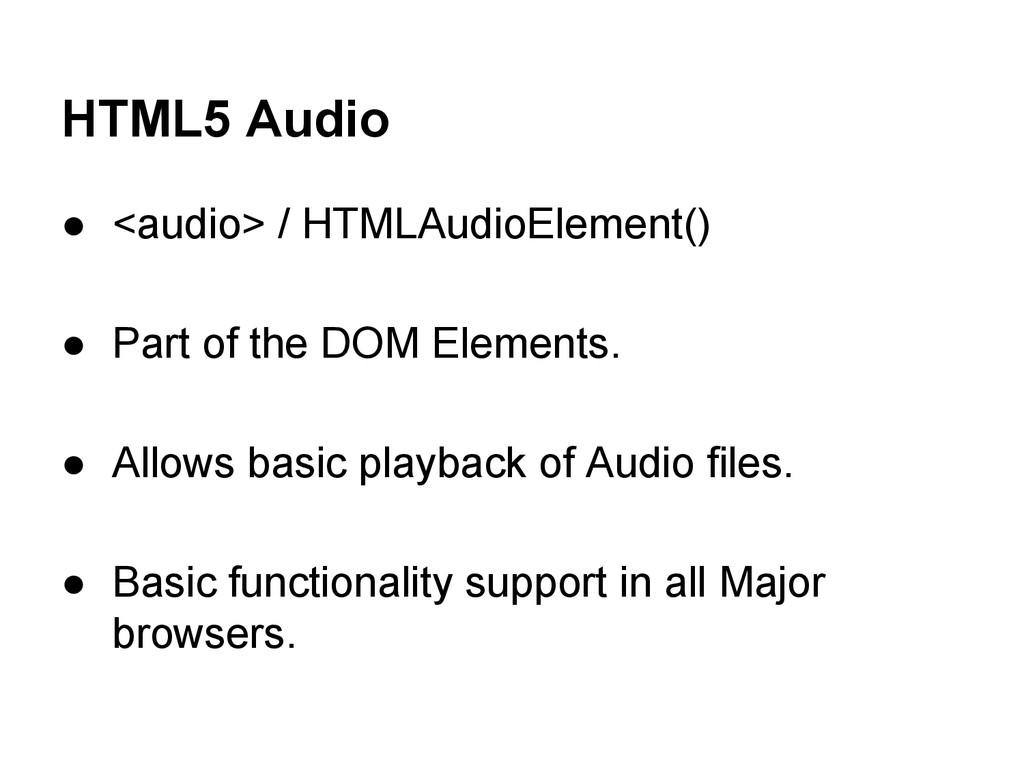 HTML5 Audio ● <audio> / HTMLAudioElement() ● Pa...