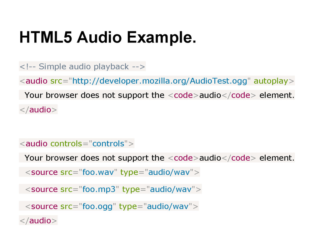 HTML5 Audio Example. <!-- Simple audio playback...