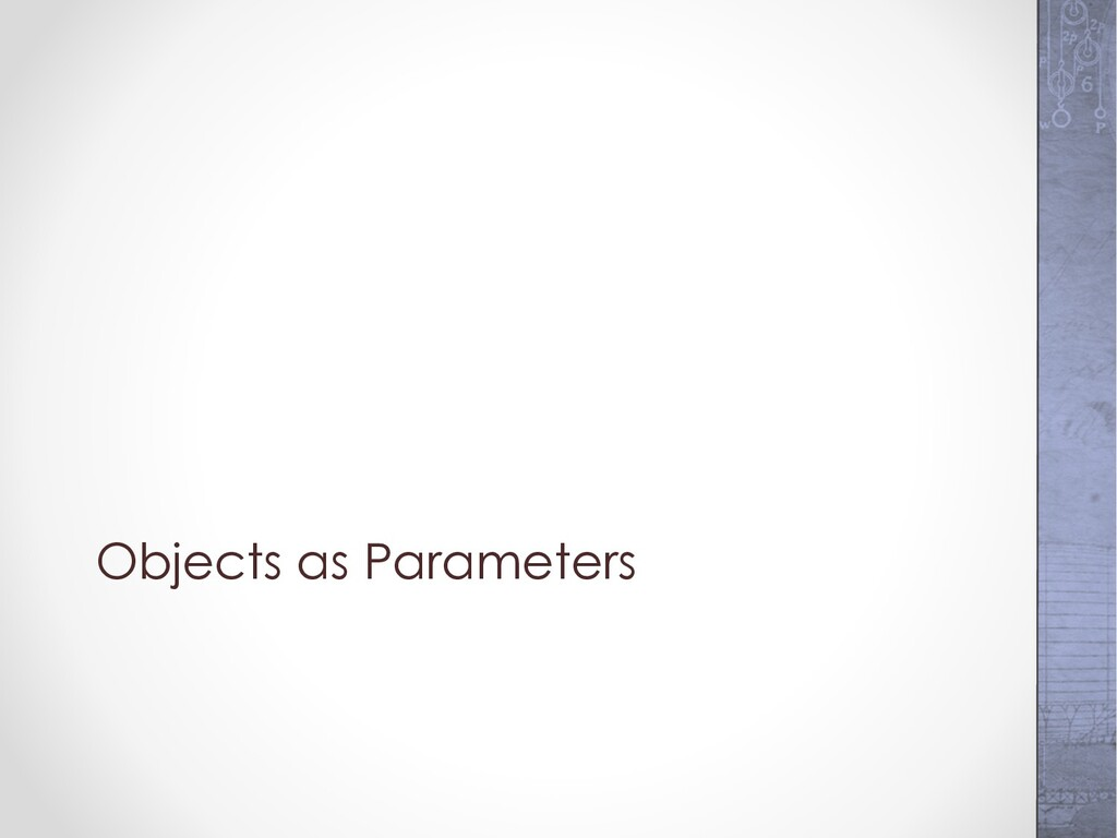 Objects as Parameters