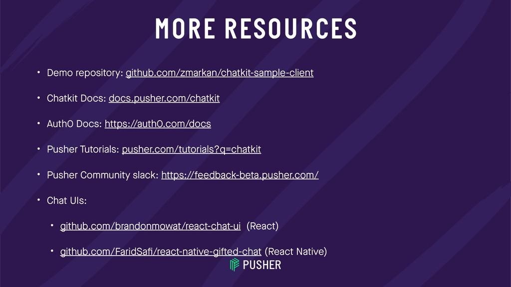 MORE RESOURCES • Demo repository: github.com/zm...