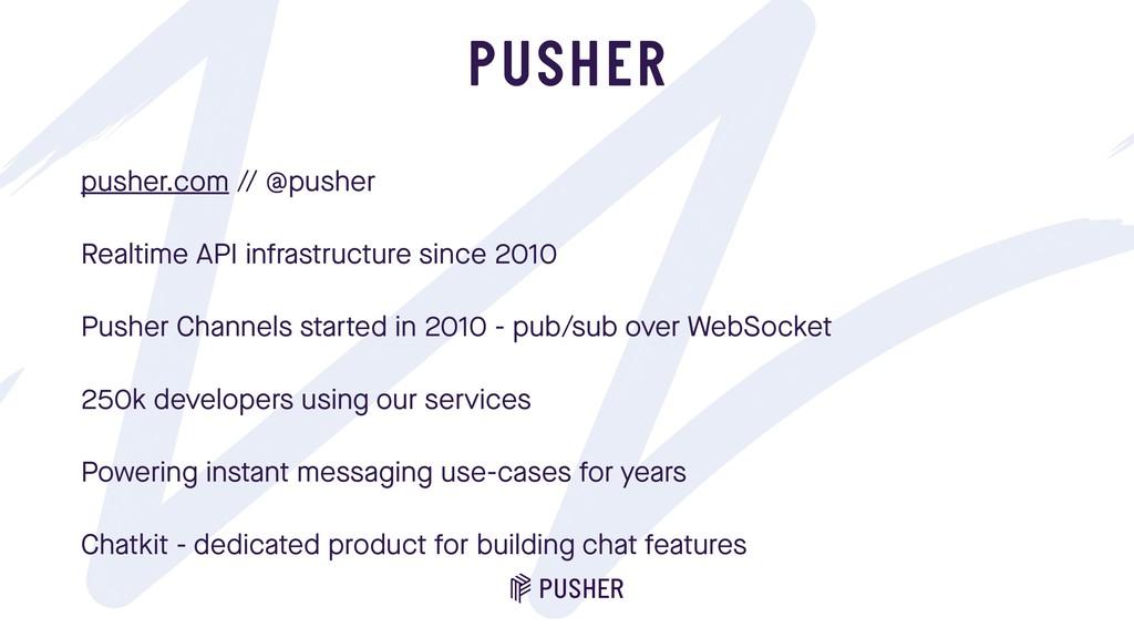 PUSHER pusher.com // @pusher Realtime API infra...