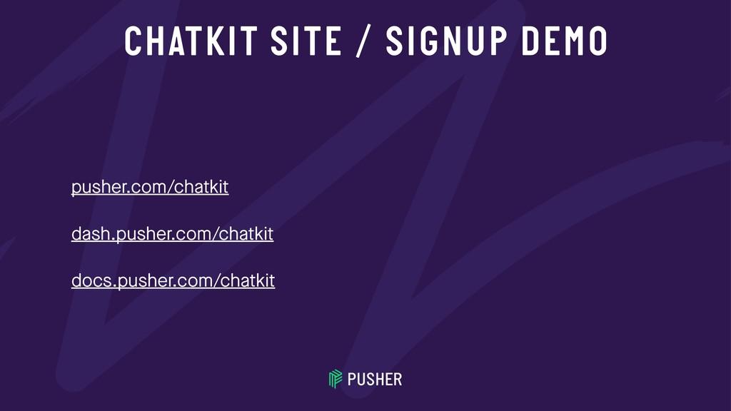 CHATKIT SITE / SIGNUP DEMO pusher.com/chatkit d...